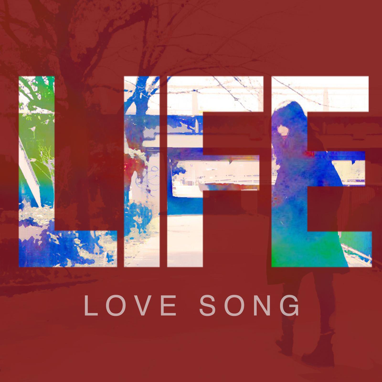 life/lovsong
